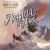 Arabella of Mars by  David D. Levine audiobook