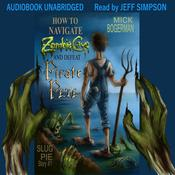 How to Navigate Zombie Cave and Defeat Pirate Pete by  Mick Bogerman audiobook