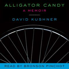 Alligator Candy by David Kushner audiobook