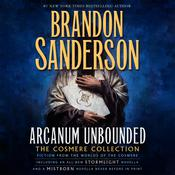 Arcanum Unbounded: The Cosmere Collection by  Brandon Sanderson audiobook