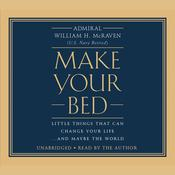 Make Your Bed by  Admiral William H. McRaven audiobook