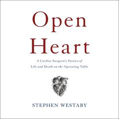Open Heart by Steve Westaby audiobook