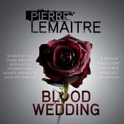 Blood Wedding by  Pierre Lemaitre audiobook