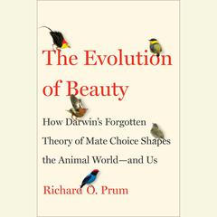 The Evolution of Beauty by Richard O. Prum audiobook