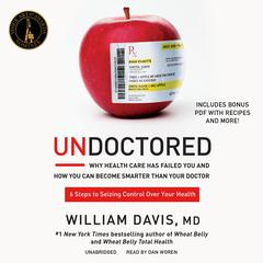 Undoctored by William Davis, MD