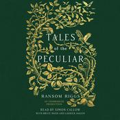 Tales of the Peculiar by  Ransom Riggs audiobook