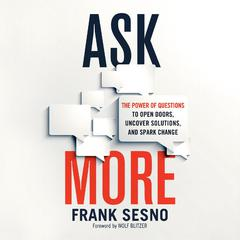 Ask More by Frank Sesno audiobook