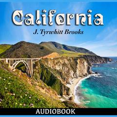 California by J. Tyrwhitt Brooks audiobook