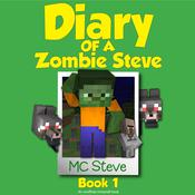 Diary of a Minecraft Zombie Steve, Book 1: Beep by  MC Steve audiobook