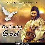 On Loving God by  Saint Bernard of Clairvaux audiobook