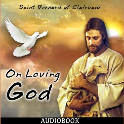 On Loving God by Bernard of Clairvaux  audiobook
