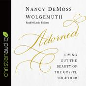 Adorned by  Nancy DeMoss Wolgemuth audiobook