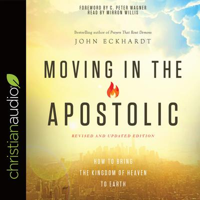 Moving in the Apostolic by John Eckhardt audiobook