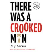 There Was a Crooked Man by  K. J. Larsen audiobook