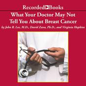 What Your Doctor May Not Tell You About: Breast Cancer by  John R. Lee audiobook