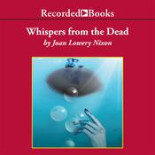 Whispers from the Dead by  Joan Lowery Nixon audiobook