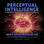 Perceptual Intelligence by  Brian  Boxer Wachler MD audiobook