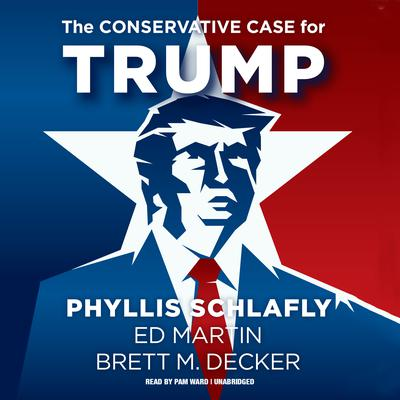 The Conservative Case for Trump by Phyllis Schlafly audiobook