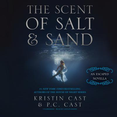 The Scent of Salt and Sand by Kristin Cast audiobook