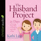 The Husband Project by  Kathi Lipp audiobook
