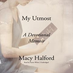 My Utmost by Macy Halford audiobook