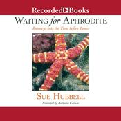 Waiting for Aphrodite by  Sue Hubbell audiobook