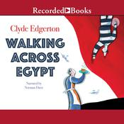 Walking Across Egypt by  Clyde Edgerton audiobook