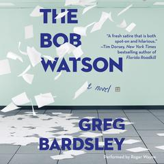 The Bob Watson by Greg Bardsley audiobook