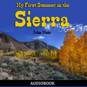 My First Summer in the Sierra by  John Muir audiobook