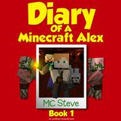Diary of a Minecraft Alex Book 1: The Curse by  MC Steve audiobook