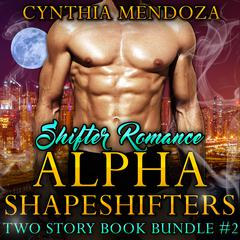Shifter Romance: Alpha Shapeshifters Two Story Book Bundle #2