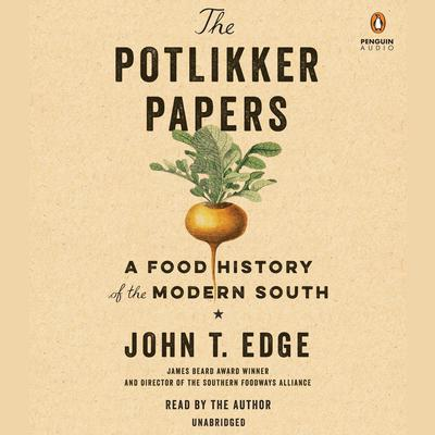 The Potlikker Papers by John T. Edge audiobook