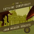 The Catiline Conspiracy by John Maddox Roberts