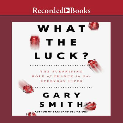 What the Luck? by Gary Smith audiobook