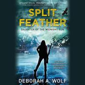 Split Feather by  Deborah A. Wolf audiobook