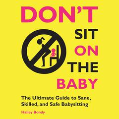 Don't Sit On the Baby! by Halley Bondy audiobook