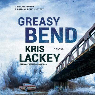 Greasy Bend by Kris Lackey audiobook