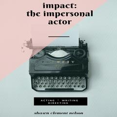 IMPACT: The Impersonal Actor