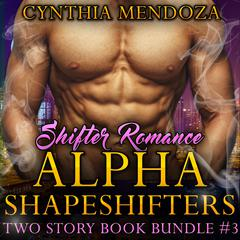 Shifter Romance: Alpha Shapeshifters - Two Story Book Bundle #3
