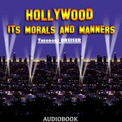 Hollywood: Its Morals and Manners by  Theodore Dreiser audiobook