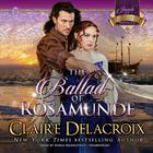 The Ballad of Rosamunde by Claire Delacroix