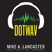 dotwav by  Mike A. Lancaster audiobook