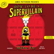 How to Be a Supervillain by  Michael Fry audiobook