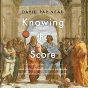 Knowing the Score by  David Papineau audiobook