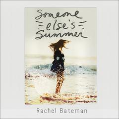 Someone Else's Summer by Rachel Bateman audiobook