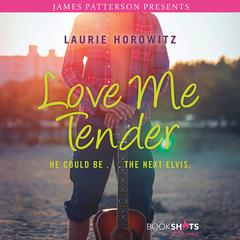 Love Me Tender by Laurie Horowitz audiobook