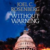 Without Warning by  Joel C. Rosenberg audiobook