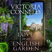Love in an English Garden by  Victoria Connelly audiobook