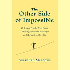 The Other Side of Impossible by Susannah Meadows audiobook