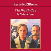 The Wolf's Cub by  Richard Lloyd Parry audiobook